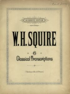 a - 6 Classical Transcriptions for Cello and Piano by W.H. Squire