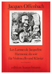 cp - Offenbach J. - Les Larmes de Jacqueline and Harmonie du soir (Kunzelmann)