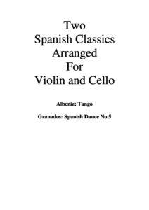 e - 2 Spanish Duets for violin and cello (Albeniz I. - Tango; Granados E. - Spanish Dance No.5) (Harvey)