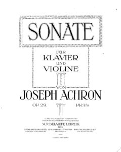 Achron J. - Sonata No.1 for Violin and Piano Op.29
