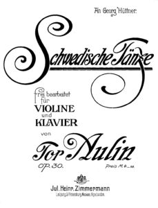Aulin T. - Swedish Dances for Violin and Piano Op.30