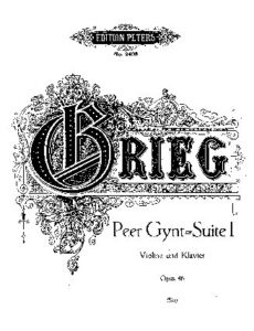 Grieg E. - Suite Peer Gynt №1 for Violin and Piano Op.46