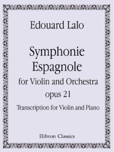 Lalo E. - Symphonie Espagnole Op.21 for Violin and Piano V.2