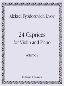 Lvov A. - 24 Caprices for Violin and Piano Vol.2
