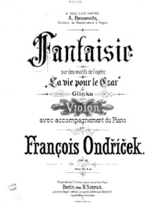 Ondricek F. - Fantasie on Themes of the Opera by Glinka A Life for the Tsar for Violin and Piano Op.16