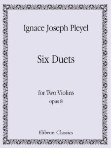Pleyel I. - 6 Petits Duos Op.8 for Two Violins
