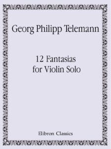 Telemann G.P. - 12 Fantasies for Solo Violin V.1