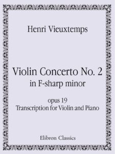 Vieuxtemps H. - Concerto №2 fis-moll Op.19 for Violin and Orchestra V.2