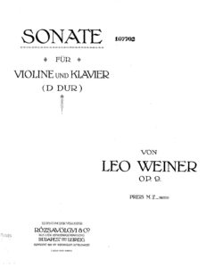Weiner L. - Sonata №1 for Violin and Piano Op.9