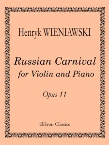 Wieniawski H. - Russian Carnival for Violin and Piano Op.11 (parts) V.2