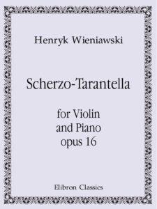 Wieniawski H. - Scherzo-Tarantella Op.16 for Violin and Piano V.2