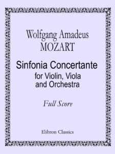 Mozart W.A. - Concert Symphony for Violin and Viola with Orchestra K.364 Score